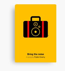 Bring the noise Canvas Print