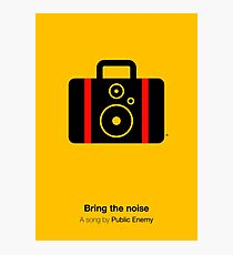 Bring the noise Photographic Print