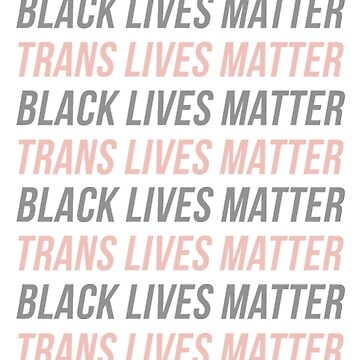 BLACK LIVES MATTER TRANS LIVES MATTER MERCH by youtubemugs