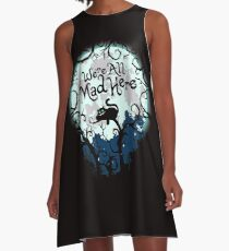 We're All Mad Here.  A-Line Dress