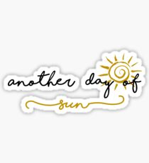 Another Day of Sun Sticker