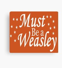 Must be a Weasley Canvas Print