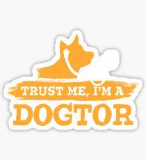 Trust Me I'm a Dogtor Sticker
