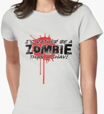 I'd Rather be a ZOMBIE than a Chav! Womens Fitted T-Shirt