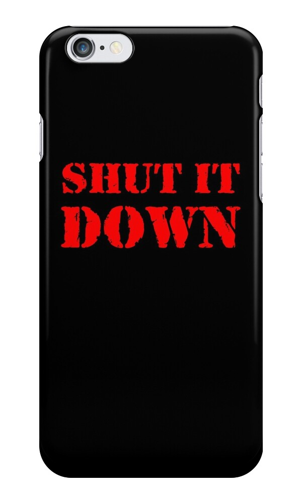 iphone shut down quot shut it quot iphone cases amp skins by buddhuu redbubble 12310