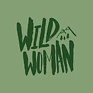 Wild Woman x Green by Leah Flores