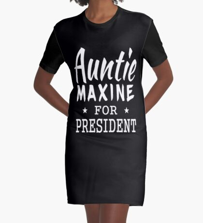 Auntie Maxine For President Graphic T-Shirt Dress