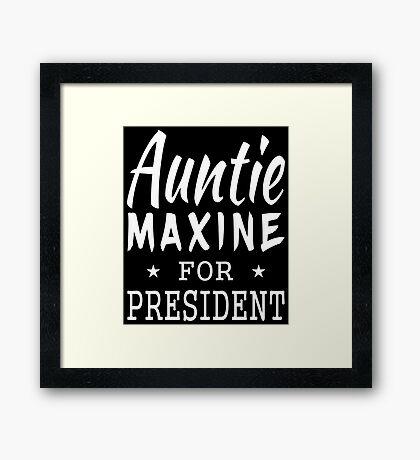 Auntie Maxine For President Framed Print