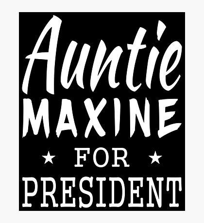 Auntie Maxine For President Photographic Print