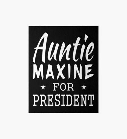 Auntie Maxine For President Art Board
