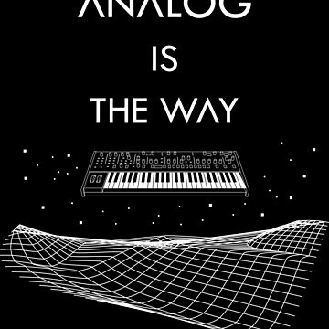 Analog Is The Way - White by 2fedex2