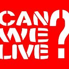 Can We Live? by Carbon-Fibre Media