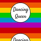Dancing Queen ~ Rainbow by IdeasForArtists