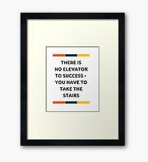 NO ELEVATOR TO SUCCESS Framed Print