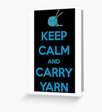 Keep Calm and Carry Yarn - Knitting Gifts Greeting Card