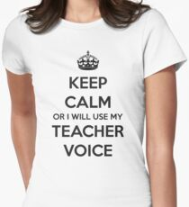 TEACHER GIFT IDEAS - Keep Calm Teacher Voice Womens Fitted T-Shirt