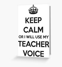 TEACHER GIFT IDEAS - Keep Calm Teacher Voice Greeting Card