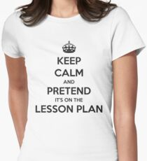 GIFTS FOR TEACHERS - Keep Calm Lesson Plan Women's Fitted T-Shirt