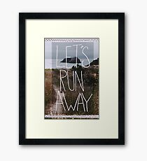 Let's Run Away V Framed Print
