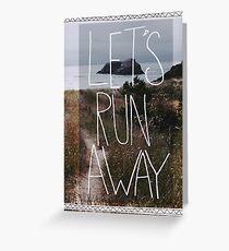 Let's Run Away V Greeting Card