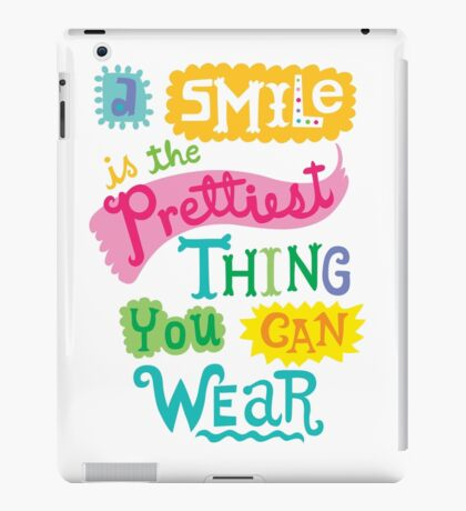 Smile is the Prettiest Thing You Can Wear iPad Case/Skin