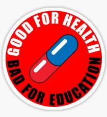 Akira- Good for Health, Bad for Education Sticker
