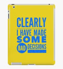 Clearly I Have Made Some Bad Decisions  iPad Case/Skin