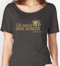 Tiki Room-Where the Birds Sing Words Women's Relaxed Fit T-Shirt