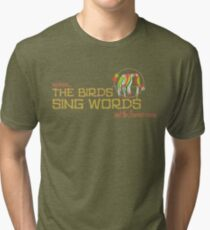 Tiki Room-Where the Birds Sing Words Tri-blend T-Shirt