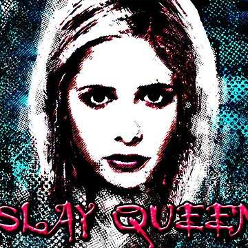 slay queen buffy by mandiblez