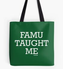 FAMU Taught Me Tote Bag
