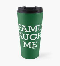 FAMU Taught Me Travel Mug