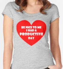 Be Nice to Me I Had a Productive Day Women's Fitted Scoop T-Shirt