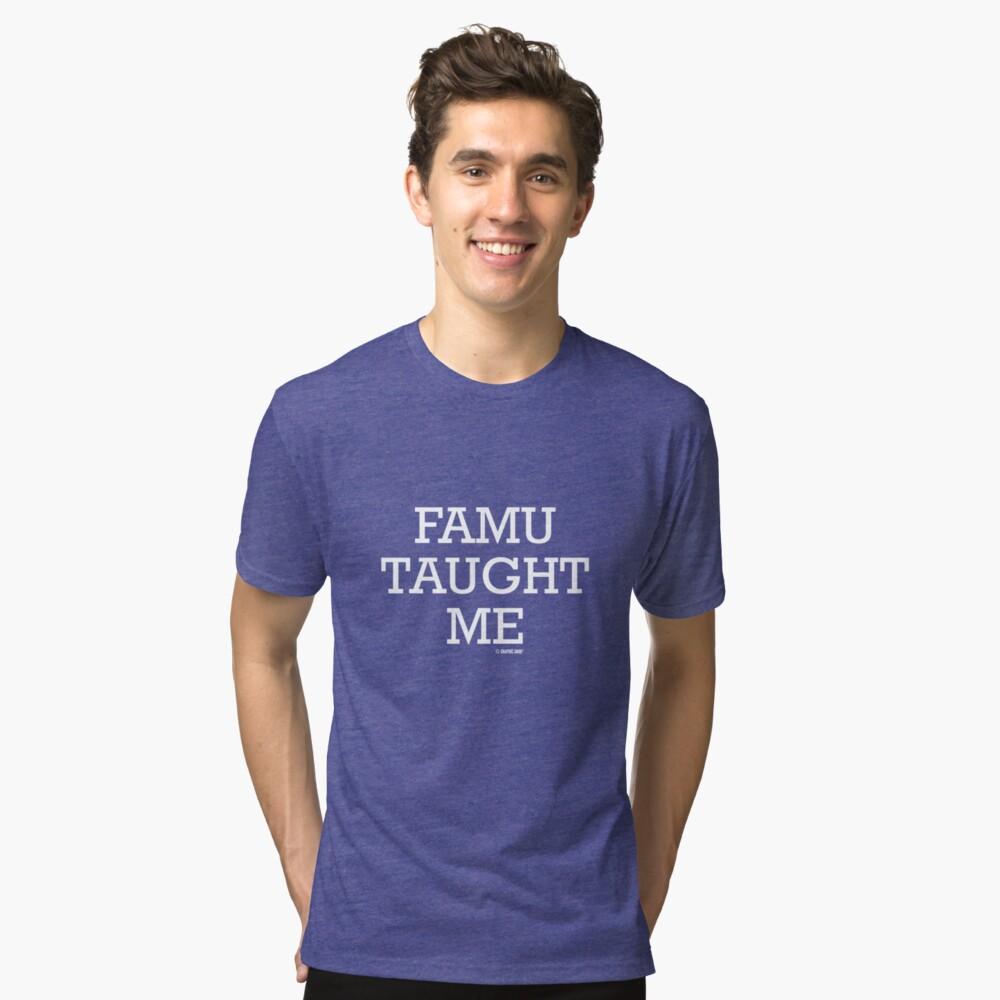 FAMU Taught Me Tri-blend T-Shirt