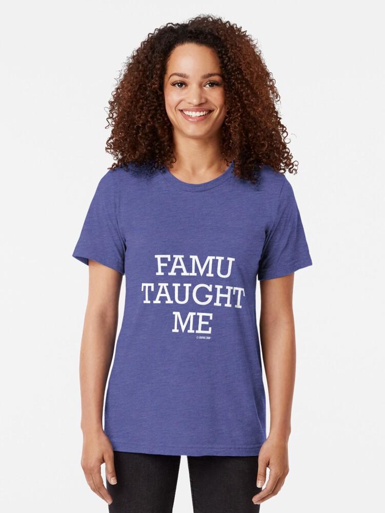 Alternate view of FAMU Taught Me Tri-blend T-Shirt