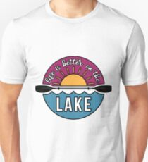 Life is Better on the Lake T-Shirt