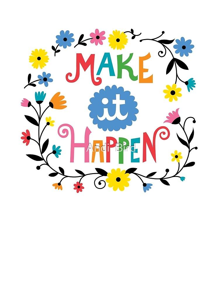 Make it Happen by Andi Bird