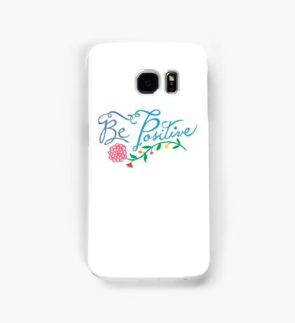 Be Positive Samsung Galaxy Case/Skin