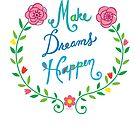 Make Dreams Happen by Andi Bird