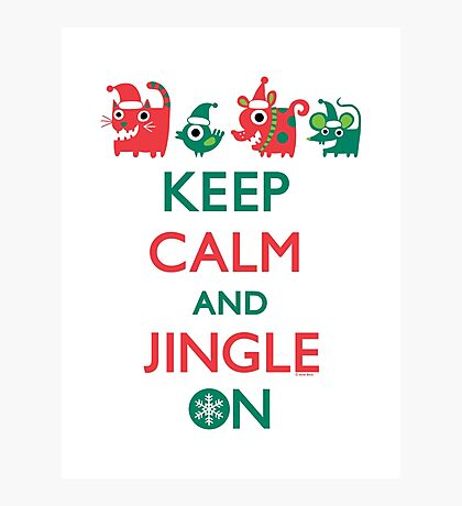 Keep Calm and Jingle On Photographic Print