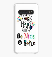 Work Hard & Be Nice To People  Case/Skin for Samsung Galaxy