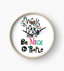 Work Hard & Be Nice To People  Clock