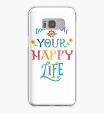 Don't Put Off Your Happy Life Samsung Galaxy Case/Skin