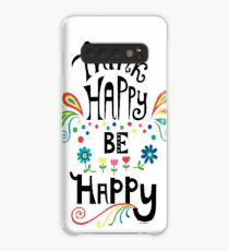 Think Happy Be Happy Case/Skin for Samsung Galaxy