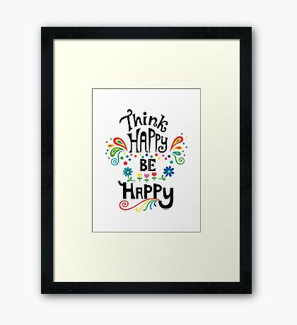Think Happy Be Happy Framed Print