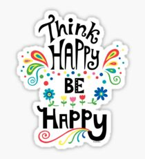 Think Happy Be Happy Sticker
