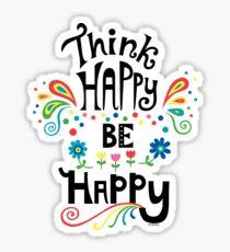 Pegatina Piensa feliz se feliz