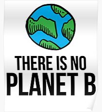 There Is No Planet B - Earth Day 2017 Poster