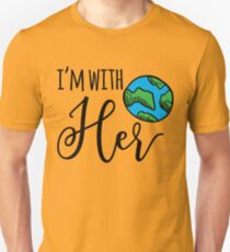 I'm With Her - Earth Day 2017 Unisex T-Shirt