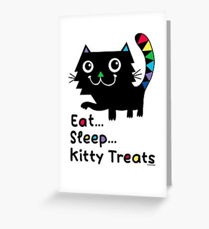 Eat, Sleep, Kitty Treats  Greeting Card
